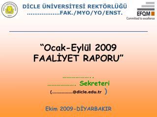 """Ocak-Eylül 2009  FAALİYET RAPORU"""