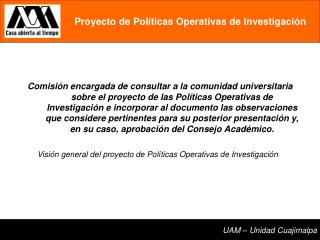Visión general del proyecto de Políticas Operativas de Investigación