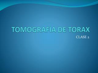 TOMOGRAFIA DE TORAX