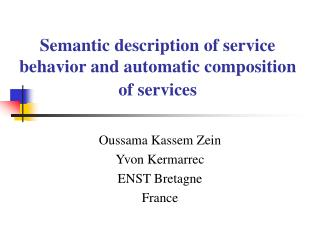 Semantic description of service behavior and automatic composition of services