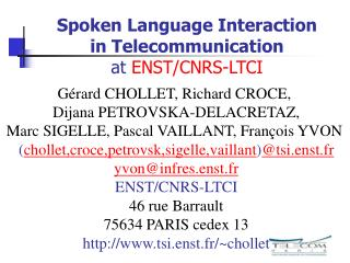 Spoken Language Interaction  in Telecommunication  at  ENST/CNRS-LTCI