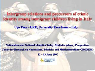 Intergroup relations and precursors of ethnic identity among immigrant children living in Italy