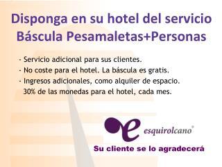 Disponga en su hotel del servicio Báscula Pesamaletas+Personas
