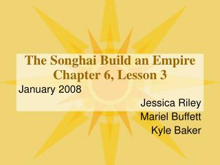 The Songhai Build an Empire Chapter 6, Lesson 3