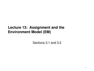 Lecture 13:  Assignment and the Environment Model (EM)