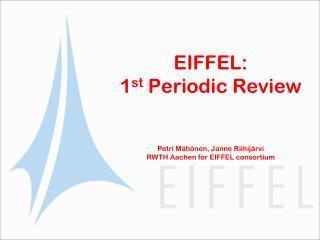 EIFFEL:  1 st  Periodic Review Petri Mähönen, Janne Riihijärvi RWTH Aachen for EIFFEL consortium