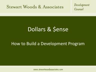 Dollars & $ense How to Build a Development Program
