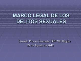 MARCO LEGAL DE LOS DELITOS SEXUALES