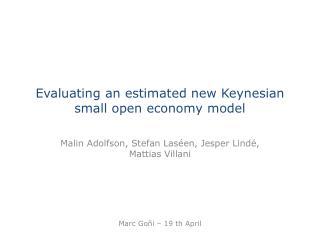 Evaluating an estimated new Keynesian small open economy model