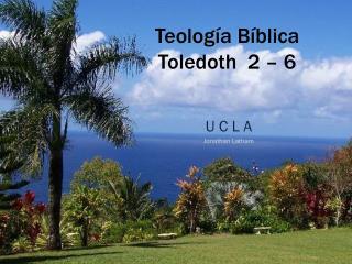 Teología Bíblica Toledoth   2 – 6