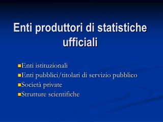 Enti produttori di statistiche ufficiali