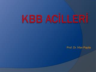 KBB ACİLLERİ