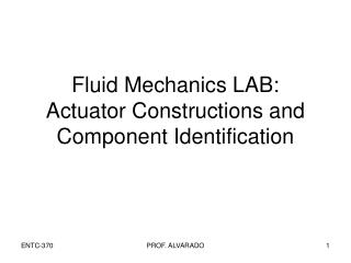 Fluid Mechanics LAB: Actuator Constructions and Component Identification