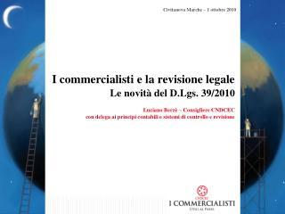 I commercialisti e la revisione legale Le novità del D.Lgs. 39/2010