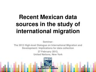 Recent Mexican  data  sources  in  the study  of  international migration