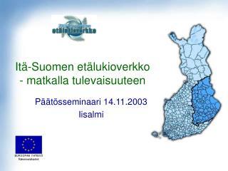 Itä-Suomen etälukioverkko  - matkalla tulevaisuuteen