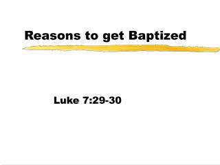 Reasons to get Baptized