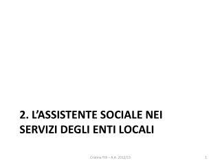 2. L'assistente sociale nei servizi degli enti locali