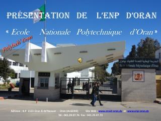 Présentation   de    l'ENP   d'Oran «  Ecole     Nationale   Polytechnique    d'Oran  »