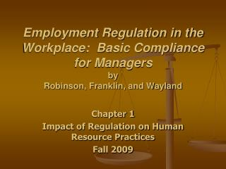 Employment Regulation in the Workplace:  Basic Compliance for Managers by  Robinson, Franklin, and Wayland