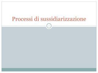 Processi di  sussidiarizzazione