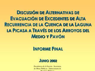 T EMARIO  Estado de Situacion del Proyecto  Antecedentes  Evaluación Hidrológica - Hidráulica