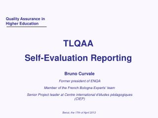 Bruno Curvale Former president of ENQA Member of the French Bologna Experts' team