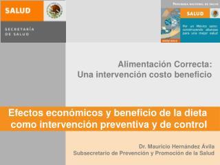 Efectos econ�micos y beneficio de la dieta como intervenci�n preventiva y de control