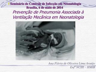 Prevenção de Pneumonia Associada à Ventilação Mecânica em Neonatologia