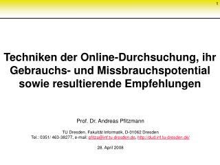Prof. Dr. Andreas Pfitzmann TU Dresden, Fakultät Informatik, D-01062 Dresden