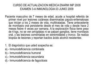 CURSO DE ACTUALIZACION MEDICA ENARM INP 2009 EXAMEN 3-A INMUNOLOGIA 03 JUNIO 2009