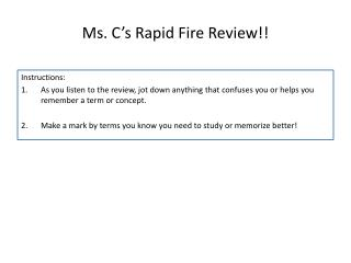 Ms. C's Rapid Fire Review!!