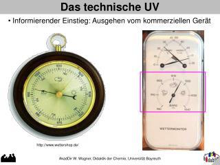 Das technische UV