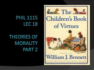 PHIL 1115    LEC 18   THEORIES OF MORALITY part 2