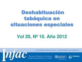 Deshabituación tabáquica en situaciones especiales Vol 20, Nº 10. Año 2012