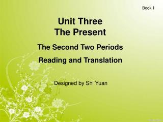 Unit Three   The Present
