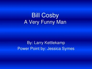 Bill Cosby A Very Funny Man