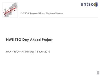 NWE TSO Day Ahead Project NRA – TSO – PX meeting, 15 June 2011