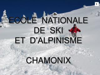 ECOLE  NATIONALE DE  SKI ET  D'ALPINISME CHAMONIX