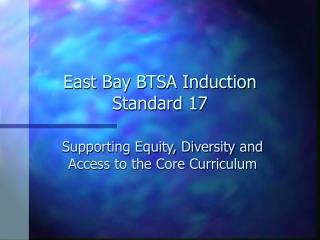 East Bay BTSA Induction Standard 17