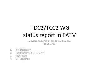 TDC2/TCC2  WG status report in EATM