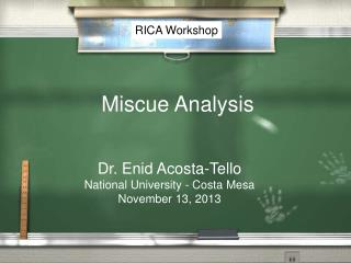 Dr. Enid Acosta-Tello National University - Costa Mesa November 13, 2013