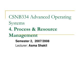 CSNB334 Advanced Operating Systems 4. Process & Resource Management