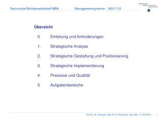 Übersicht    0. Einleitung und Anforderungen     1.Strategische Analyse
