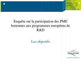 Enquête sur la participation des PME bretonnes aux programmes européens de R&D