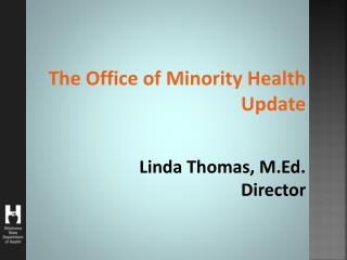 The Office of Minority Health Update