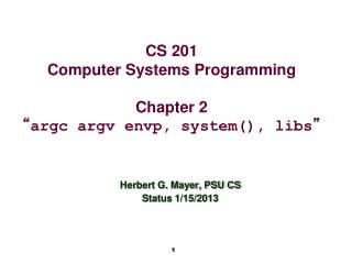 "CS 201 Computer Systems Programming Chapter 2 "" argc argv envp, system(), libs """