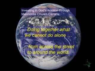 Investing in God's mission through Mennonite Church Canada: