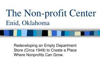 The Non-profit Center Enid, Oklahoma