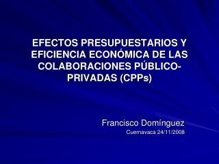 EFECTOS PRESUPUESTARIOS Y EFICIENCIA ECONÓMICA DE LAS COLABORACIONES PÚBLICO-PRIVADAS ( CPPs )